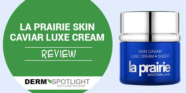 La Prairie Skin Caviar Luxe Cream Review – Is It Worth Buying?