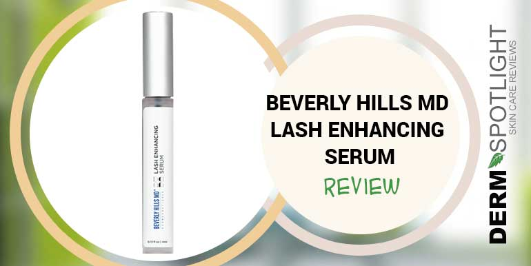 Beverly Hills MD Lash Enhancing Serum Review – Does It Really Work?