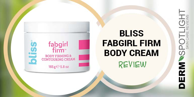 Bliss Fabgirl Firm Review – The Truth About This Body Firming & Contouring Cream