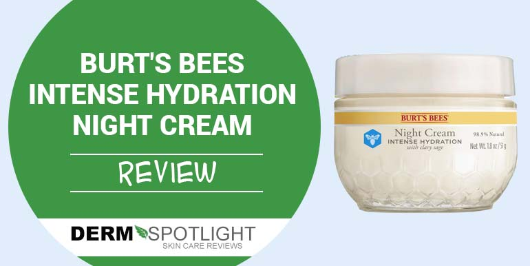 Burt's Bees Intense Hydration Night Cream Review – Is It Safe?