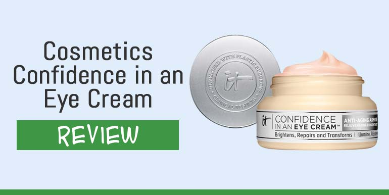 IT Cosmetics Confidence in an Eye Cream Review – Is It Safe To Use?