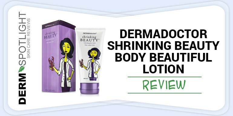 DERMAdoctor Shrinking Beauty Body Beautiful Lotion Review – Is It Good?