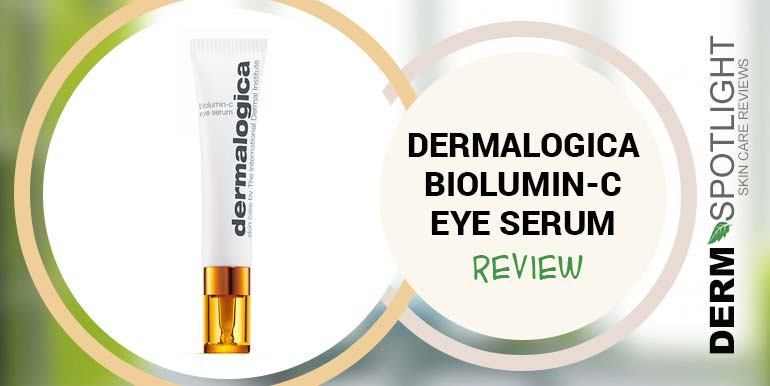 Dermalogica BioLumin-C Eye Serum Review – Is It Any Good?