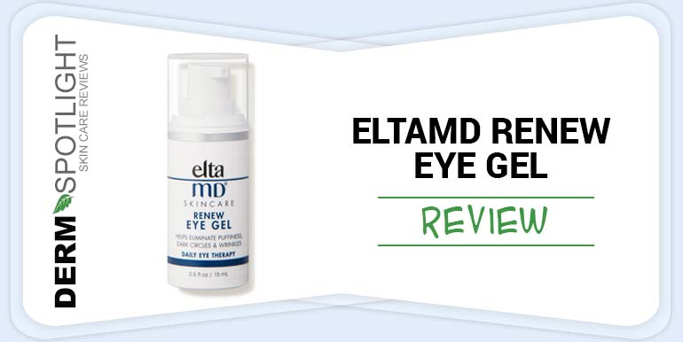 EltaMD Renew Eye Gel Review – Should You Buy This Product?