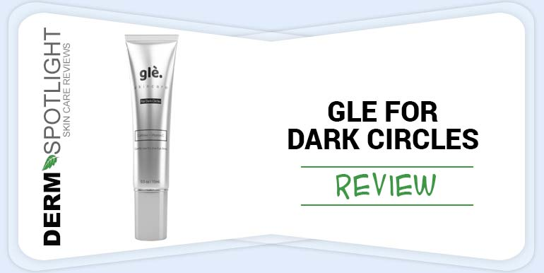 Glé Skincare for Dark Circles Review – Does It Work and Is It Safe?