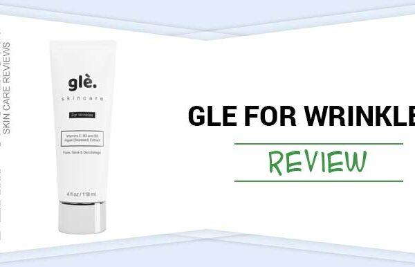 Glé Skincare for Wrinkles Review – Does It Work and Is It Safe?