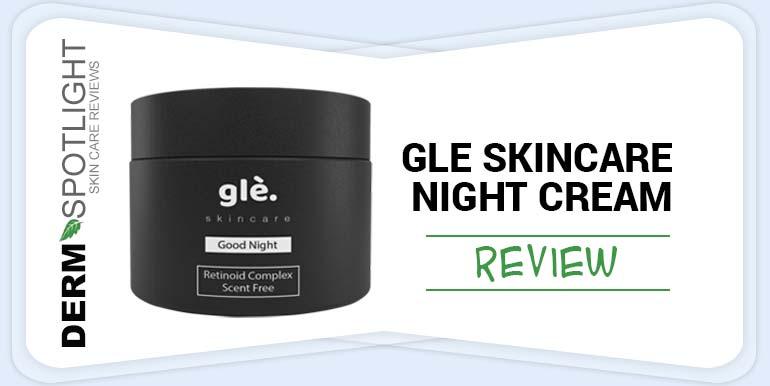 Glé Skincare Night Cream Review – Is Glé Night Cream Worth Purchasing?