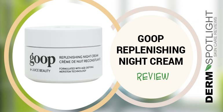 Goop Replenishing Night Cream Review – Does It Work & Is It Worth Trying?