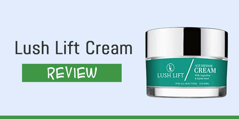 Lush Lift Cream Review – Is It Worth Trying?