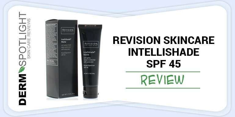 Revision Skincare Intellishade SPF 45 Review – Is This Product Safe & Effective?