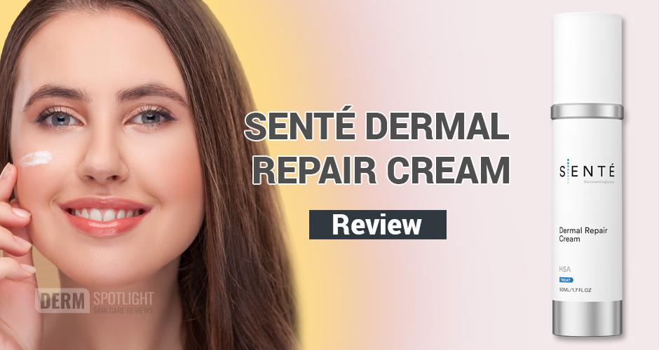 Senté Dermal Repair Cream Review – Does It Work?
