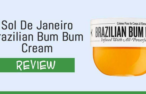 Sol De Janeiro Brazilian Bum Bum Cream Review – Does It Really Help Cellulite?